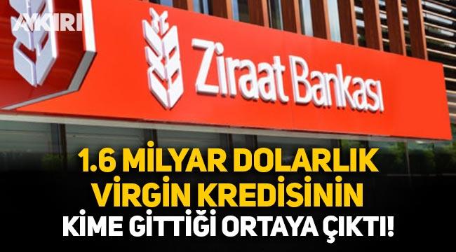 Ziraat Bankası'nın Virgin Adaları'na verdiği 1.6 milyar dolarlık kredinin kime gittiği ortaya çıktı!