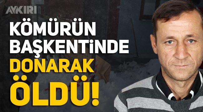 Zonguldak'ta sobası yanmayan Yaşar Sevimci isimli vatandaş donarak öldü