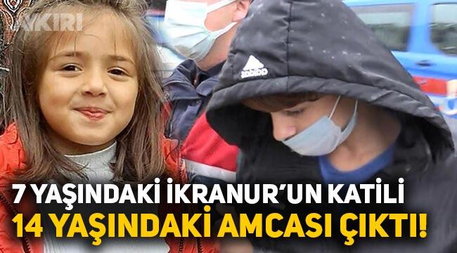 7 yaşındaki İkranur Tirsi'nin katili 14 yaşındaki amcası çıktı!