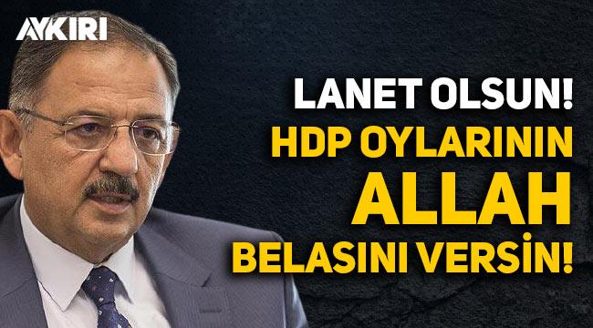 AK Partili Mehmet Özhaseki: HDP oylarının Allah belasını versin