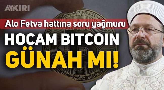 Alo Fetva hattına Bitcoin soruluyor