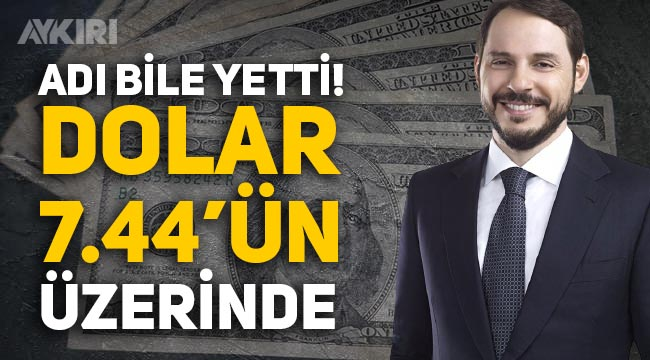 Berat Albayrak söylentisi doların ateşini yükseltti! Dolar kuru 7.44'ün üzerine çıktı