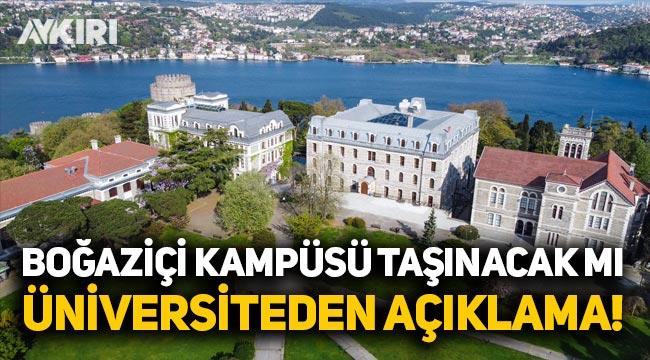 Boğaziçi Üniversitesi'nin kampüsü taşınacak mı? Rektörlükten açıklama!