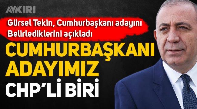 CHP'nin Cumhurbaşkanı adayı kim olacak? Gürsel Tekin Cumhurbaşkanı adaylarının belirlediklerini açıkladı