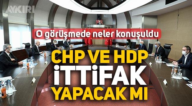 CHP ve HDP ittifak yapacak mı? Kemal Kılıçdaroğlu ve HDP görüşmesinde neler konuşuldu