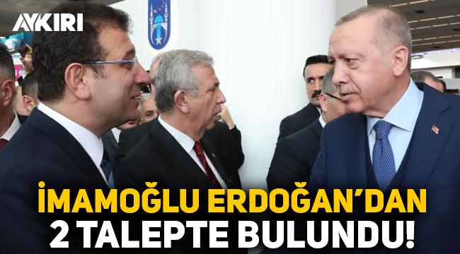 Ekrem İmamoğlu, Erdoğan'dan iki talepte bulundu!