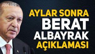 Erdoğan'dan aylar sonra Berat Albayrak açıklaması