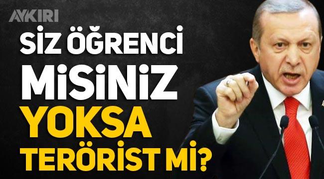 """Erdoğan'dan Boğaziçi eylemlerine tepki: """"Siz öğrenci misiniz yoksa terörist mi"""""""