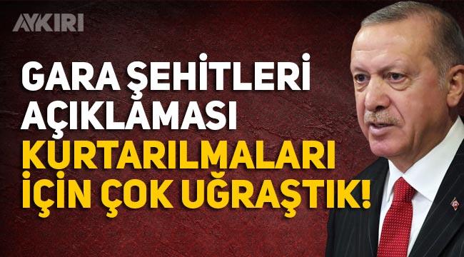 """Erdoğan'dan Gara'daki şehitlerle ilgili açıklama: """"Alçakların elinden kurtarmak için çok çalıştık"""""""