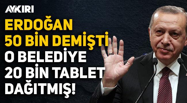 """Erdoğan'ın """"50 bin tablet dağıttı dediği"""" Şahinbey Belediyesi 20 bin tablet dağıtmış!"""