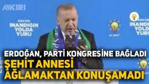 Erdoğan, şehit annesini AK Parti kongresine telefonla bağladı, şehit annesi ağlamaktan konuşamadı