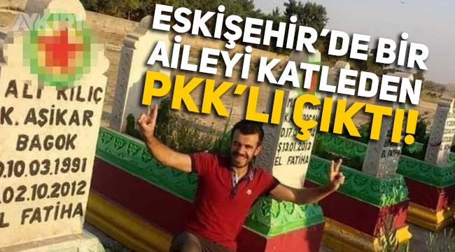 Eskişehir'de Tokkal ailesini acımasız bir şekilde evlerinde katleden Mehmet Şerif Boğa'nın PKK'lı olduğu ortaya çıktı