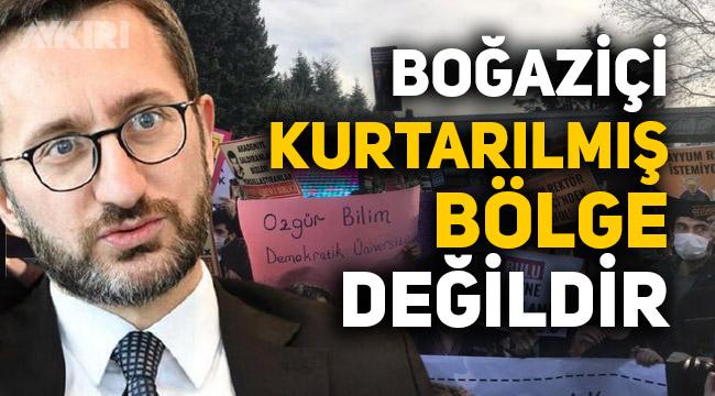 """Fahrettin Altun: """"Boğaziçi, kurtarılmış bölge değildir"""""""