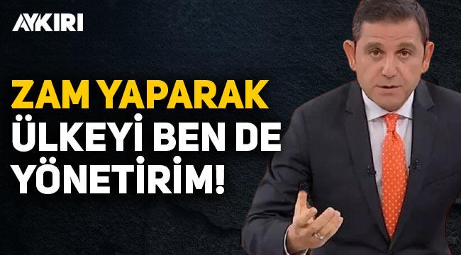 Fatih Portakal: Zam yaparak ülkeyi ben de yönetirim
