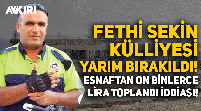 Fethi Sekin'in külliyesi yarım bırakıldı: Esnaftan on binlerce lira toplandığı iddia ediliyor
