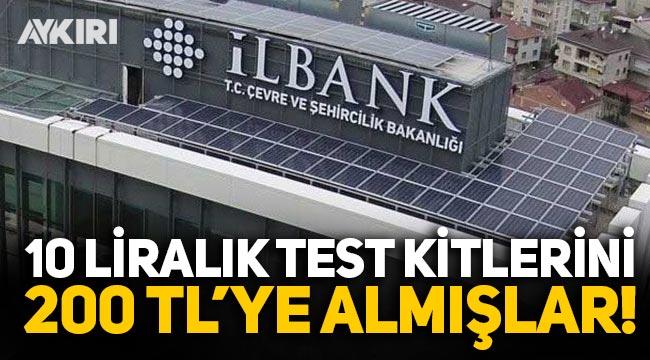 İLBANK, 9.8 TL'lik PCR test kitini 200 TL'ye almış