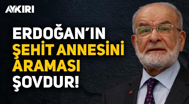 Karamollaoğlu'ndan Gara tepkisi: Erdoğan'ın şehit annesini araması şovdur!