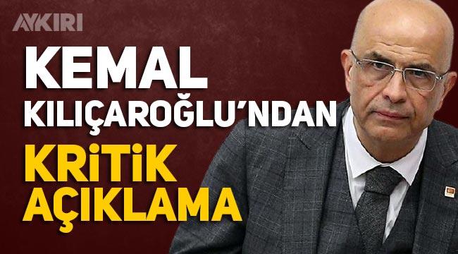 Kemal Kılıçdaroğlu'ndan Enis Berberoğlu açıklaması