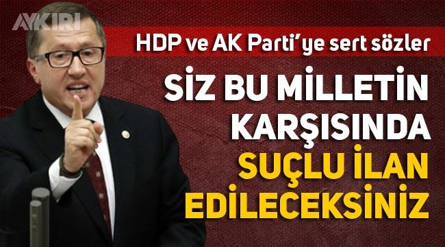"""Lütfü Türkkan'dan HDP'ye: """"Siz bu milletin karşısında suçlu ilan edileceksiniz"""""""