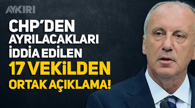 Muharrem İnce'nin partisine geçeceği iddia edilen CHP'li 17 vekilden tepki