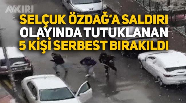 Selçuk Özdağ saldırı olayında tutuklanan 5 kişi serbest bırakıldı