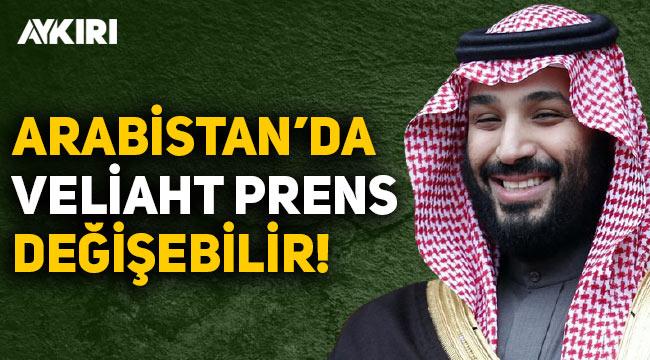 Suudi Arabistan'da Veliaht Prens değişebilir! Selman'ın yeri tehlikede