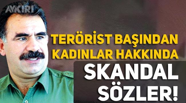 Terörist başı Abdullah Öcalan'ın kadınlar hakkında söylediği sözler yeniden gündemde