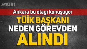TÜİK Başkanı neden görevden alındı? Yeni TÜİK Başkanı Ahmet Kürşad Dosdoğru kimdir?