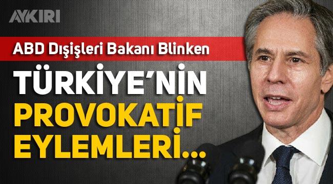ABD Dışişleri Bakanı, Doğu Akdeniz'de Türkiye'yi suçladı! Anadolu Ajansı, Blinken'in konuşmasının o kısımlarını yayınlamadı.