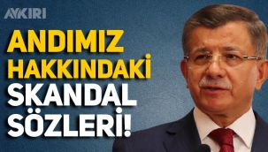 Ahmet Davutoğlu, Andımız'ın kaldırılması sürecinde neler demiş neler!
