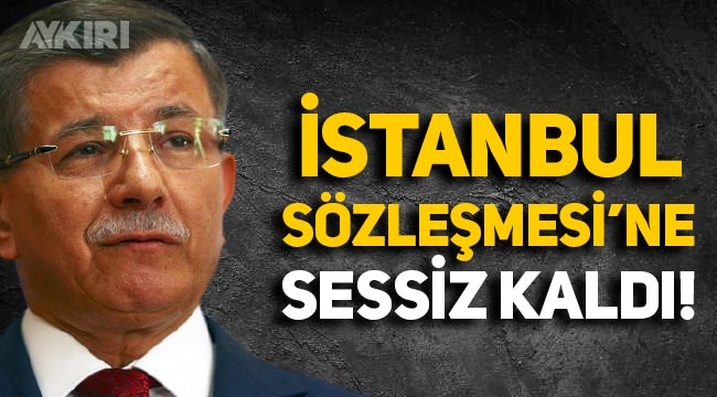 Ahmet Davutoğlu, Merkez Bankası kararını eleştirdi, İstanbul Sözleşmesi'ne sessiz kaldı!