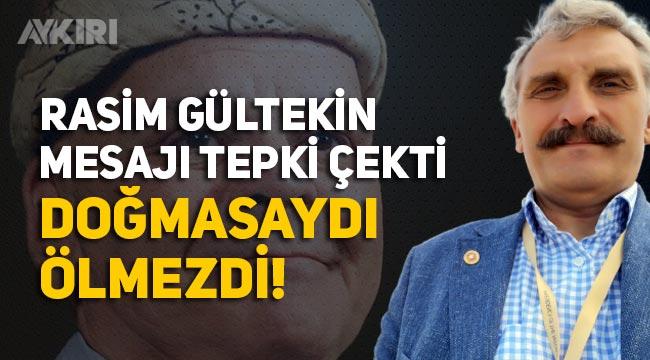 """Ahmet Hamdi Çamlı'nın Rasim Öztekin mesajı: """"Doğmasaydı ölmezdi"""""""