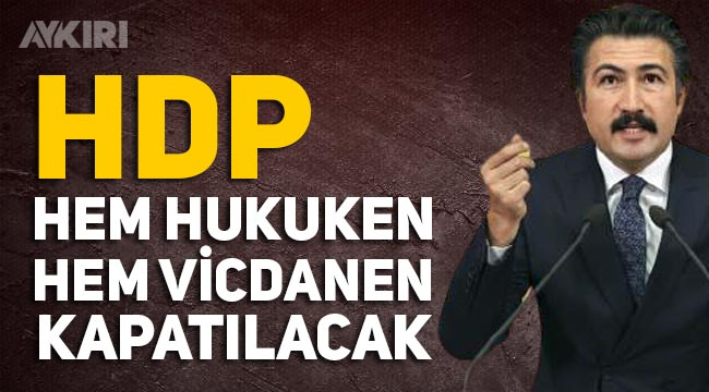 """AK Parti'den HDP'nin kapatılması açıklaması: """"Hem vicdanen hem hukuken kapatılacak"""""""