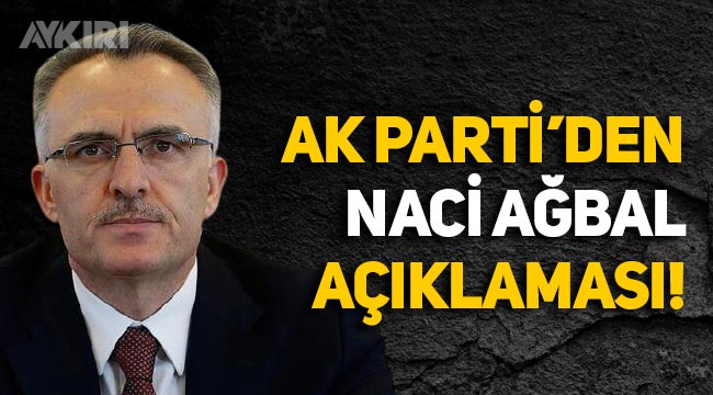 AK Parti'den Naci Ağbal açıklaması
