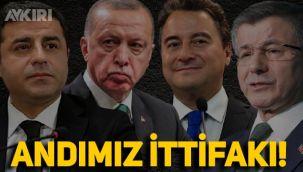 AK Parti, HDP, Gelecek ve DEVA Andımız karşıtı ittifakta birleşti