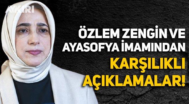 AK Partili Özlem Zengin ile Ayasofya İmamından karşılıklı açıklamalar!