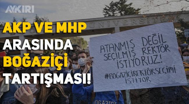 AKP ve MHP arasında Boğaziçi tartışması!