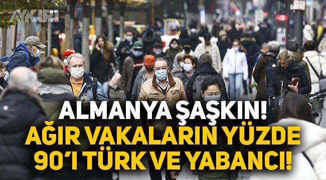 Almanya şaşkın! Ağır vakaların yüzde 90'ı Türk ve yabancı