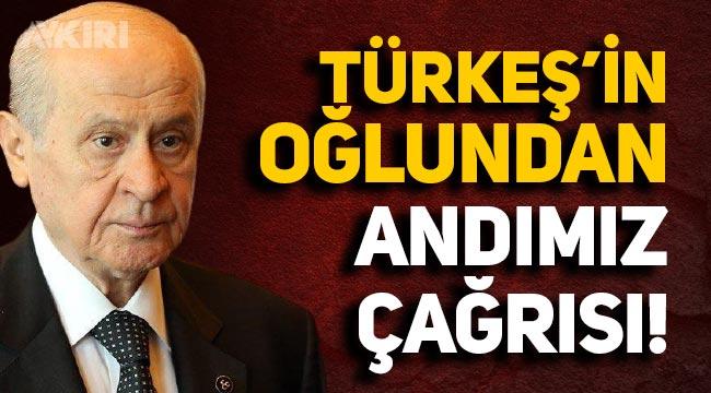 Alparslan Türkeş'in oğlundan Bahçeli'ye 'Andımız' çağrısı!