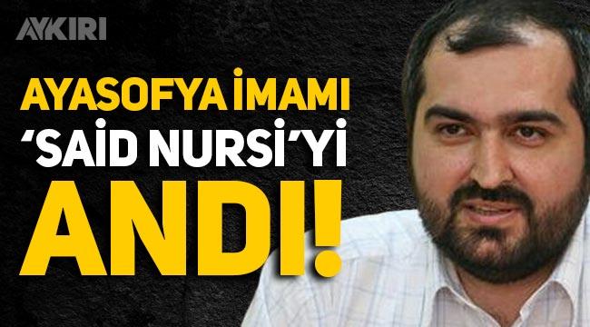 Ayasofya İmamı Mehmet Boynukalın, 'Said Nursi'yi andı!