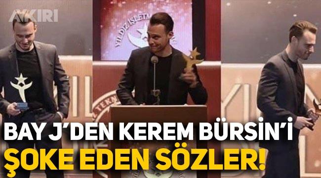 Bay J'den Kerem Bürsin'e şok sözler!
