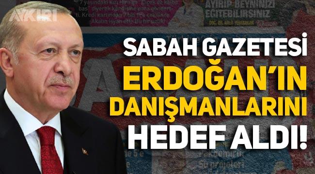 Berat Albayrak'ın güdümündeki Sabah, Erdoğan'ın danışmanlarını hedef aldı!