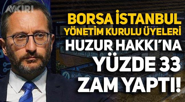Borsa İstanbul Yönetim Kurulu üyelerinin 'Huzur Hakkı'na yüzde 33 zam yapıldı, 24 bin TL oldu