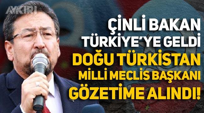 Çin Dışişleri Bakanı Türkiye'ye geldi, Doğu Türkistan Milli Meclis Başkanı Seyit Tümtürk gözetim altına alındı!