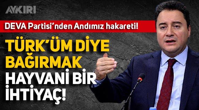 """DEVA Partisi yöneticisinden Andımız hakareti: """"Türk'üm diye bağırmak hayvani bir ihtiyaç"""""""