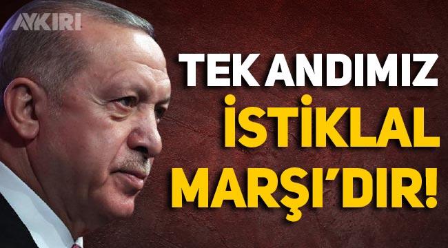 Erdoğan sessizliğini bozdu: Milli andımız İstiklal Marşı'dır
