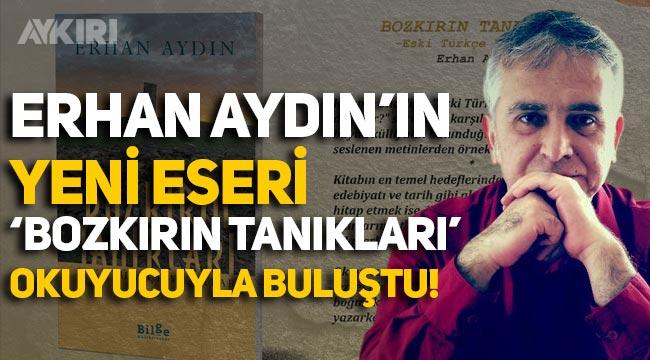 Erhan Aydın'ın yeni eseri 'Bozkırın Tanıkları' okuyucuyla buluştu