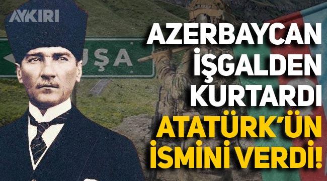 Ermenistan işgalinden kurtarılan Şuşa'da caddeye Atatürk'ün ismi verildi