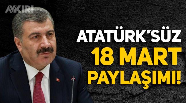 Fahrettin Koca'dan Atatürk'süz 18 Mart paylaşımı