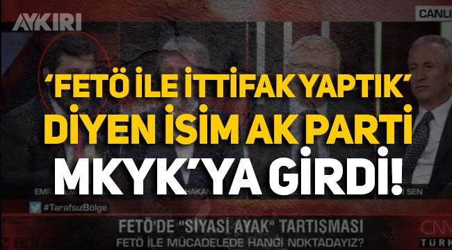 """""""FETÖ ile İttifak yaptık"""" diyen Emre Cemil Ayvalı, AK Parti MKYK'ya girdi!"""